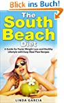 The South Beach Diet: A Guide for Fas...