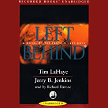 Left Behind: A Novel of the Earth's Last Days (       UNABRIDGED) by Tim LaHaye, Jerry B. Jenkins Narrated by Richard Ferrone