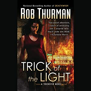 Trick of the Light: Trickster, Book 1 | [Rob Thurman]