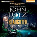 Slaughter: Frank Quinn, Book 10 Audiobook by John Lutz Narrated by Scott Brick