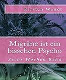 Migräne ist ein bisschen Psycho: Sechs Wochen Reha, Kopfmann Teil 2