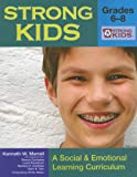 Strong Kids, Grades 6-8: A Social and Emotional Learning Curriculum (Strong Kids Curricula)