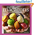 Sweet Macarons: Delectable French Con...