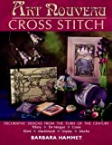 img - for By Barbara Hammet Art Nouveau Cross Stitch (2nd Second Edition) [Paperback] book / textbook / text book