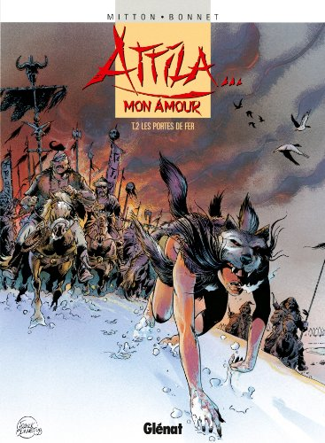 Jean-Yves Mitton - Attila mon amour T02 : Les Portes de l'Enfer (French Edition)