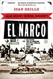 El Narco: Inside Mexicos Criminal Insurgency