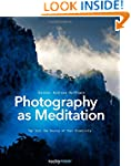 Photography as Meditation: Tap Into t...