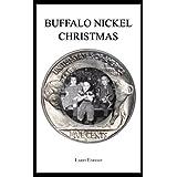Buffalo Nickel Christmas ~ Larry Enright