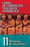CFT 11 - Ministros de Jesucristo (Curso de Formacion Teologica Evangelica) (Spanish Edition)