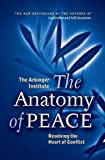 The Anatomy of Peace: Resolving the Heart of Conflict 1st (first) (2008) Paperback