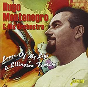 Loves Of My Life & Ellington Fantasy [ORIGINAL RECORDINGS REMASTERED]