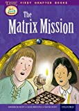 Roderick Hunt Oxford Reading Tree Read with Biff, Chip and Kipper: Level 11 First Chapter Books: The Matrix Mission
