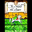To Shield the Queen Audiobook by Fiona Buckley Narrated by Nadia May