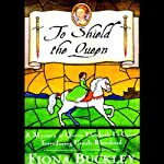 To Shield the Queen (       UNABRIDGED) by Fiona Buckley Narrated by Nadia May