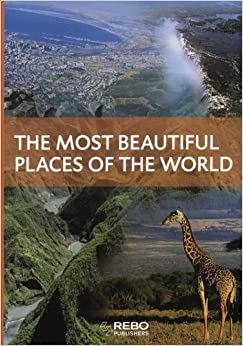 The Most Beautiful Places In The World Rebo International 9789036622479 Books