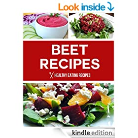 Beet Recipes: Delicious Low-Carb & Gluten Free Recipes For The Health Enthusiast!