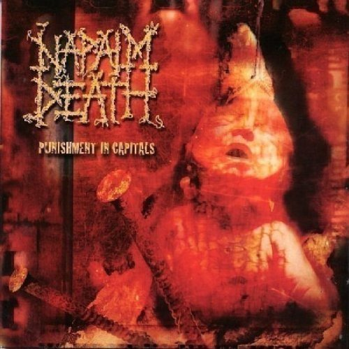 Punishment In Capitals by Napalm Death (2006-07-23)