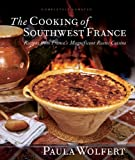 The Cooking of Southwest France : Recipes from France's Magnificent Rustic Cuisine