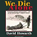 We Die Alone: A WWII Epic of Escape and Endurance Audiobook by David Howarth Narrated by Stuart Langton