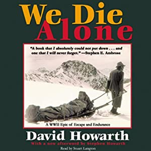 We Die Alone: A WWII Epic of Escape and Endurance | [David Howarth]