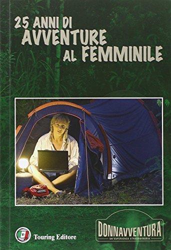 Donnavventura. 25 anni di avventure al femminile