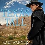 Texas Tall | Kaki Warner