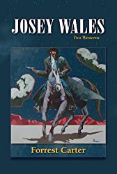 Josey Wales: Two Westerns : Gone to Texas/The Vengeance Trail of Josey Wales
