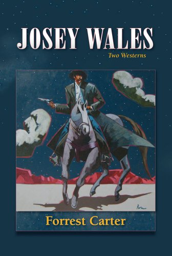 Josey Wales: Two Westerns : Gone to Texas/The Vengeance Trail of Josey Wales: Forrest Carter, Lawrence Clayton: 9780826311689: Amazon.com: Books