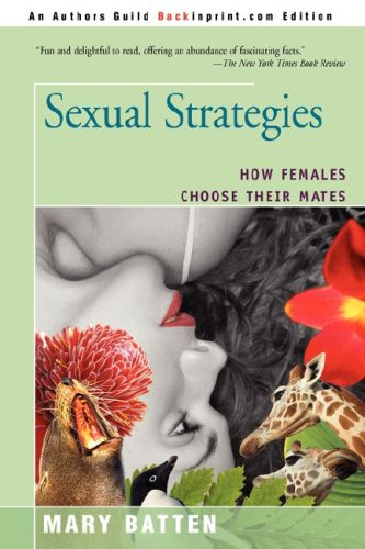 Sexual Strategies: How Females Choose Their Mates