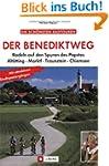 Der Benediktweg: Mit dem Rad auf den...