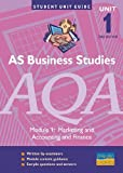img - for AS Business Studies AQA: Unit 1: Marketing and Accounts and Finance (Student Unit Guides) book / textbook / text book