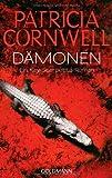 Dämonen: Band 12 - Ein Kay-Scarpetta-Roman (Romane mit der Gerichtsmedizinerin Dr. Kay Scarpetta, Band 12)