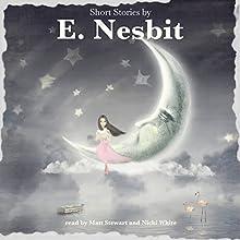 Short Stories by E. Nesbit Audiobook by E. Nesbit Narrated by Matt Stewart, Nicki White