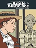 Adèle Blanc-Sec, Tome 4 (French Edition) (2203009500) by Jacques Tardi