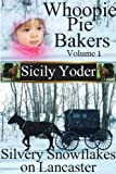Whoopie Pie Bakers: Volume One: Silvery Snowflakes on Lancaster (Romance and Amish Short Story Series) (Whoopie Pie Bakers: Volume One:  Silver Snowflakes on Lancaster (Amish Christian Short Story))