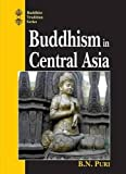 img - for Buddhism in Central Asia (Buddhist Tradition Series) by B.N. Puri (2015-03-11) book / textbook / text book