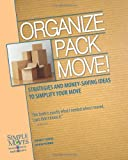 Organize Pack Move!: Strategies and Money-Saving Ideas to Simplify Your Move