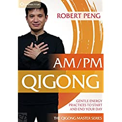 Am/Pm Qigong: Gentle Energy Practices to Start