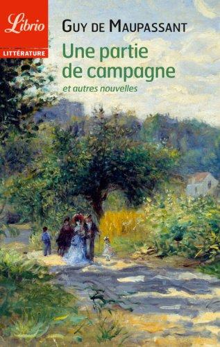 Maupassant, Guy de - Une partie de campagne: et autres nouvelles (Librio littérature)