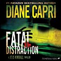 Fatal Distraction: A Jess Kimball Thriller, Book 1 (       UNABRIDGED) by Diane Capri Narrated by Anne Hancock