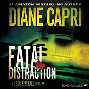 Fatal Distraction: A Jess Kimball Thriller, Book 1 | [Diane Capri]