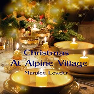 Christmas at Alpine Village | [Maralee Lowder]