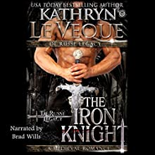The Iron Knight: The De Russe Legacy, Book 3 Audiobook by Kathryn Le Veque Narrated by Brad Wills