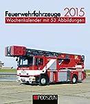 Feuerwehrfahrzeuge 2015: Wochenkalend...