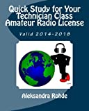 Quick Study for Your Technician Class Amateur Radio License: Valid 2014-2018