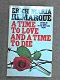 img - for Time to Love and a Time to Die book / textbook / text book