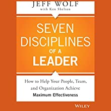 Seven Disciplines of a Leader (       UNABRIDGED) by Jeff Wolf Narrated by Allan Robertson