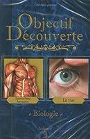Objectif Découverte Biologie, volume 3 : La Machine Humaine, la Vue