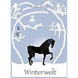 """Winterwelt: (Winterwelt Trilogie)von """"Nicole Stoye"""""""