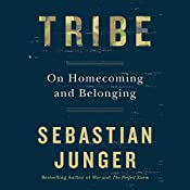 Tribe: On Homecoming and Belonging | [Sebastian Junger]